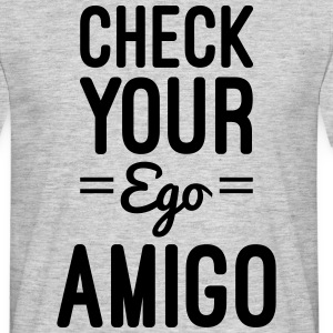 Check Your Ego T-Shirts - Männer T-Shirt