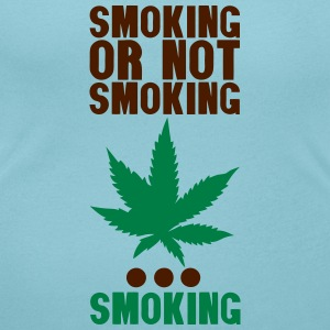 smoking or not smoking cannabis drogue Tee shirts - T-shirt col rond U Femme