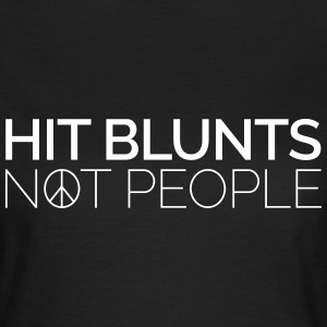 Hit Blunts, Not People T-shirts - Vrouwen T-shirt