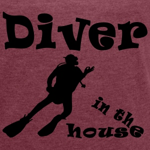 Diver in the house T-Shirts - Frauen T-Shirt mit gerollten Ärmeln