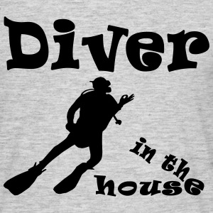 Diver in the house T-Shirts - Männer T-Shirt