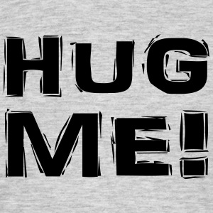Hug me! T-Shirts - Men's T-Shirt