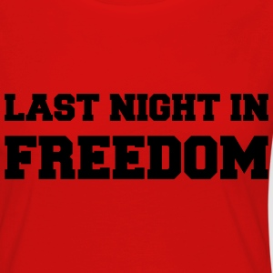 Last night in freedom Long Sleeve Shirts - Women's Premium Longsleeve Shirt