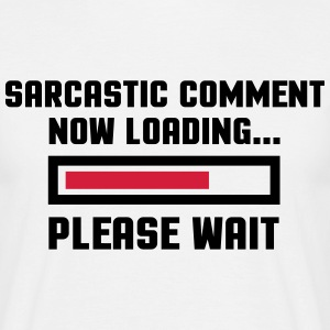 Sarcastic Comment  T-Shirts - Men's T-Shirt