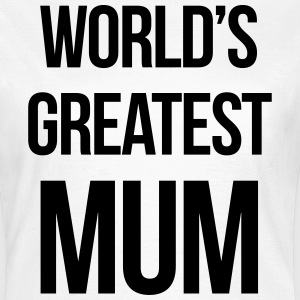 World's Greatest Mum T-shirts - Vrouwen T-shirt