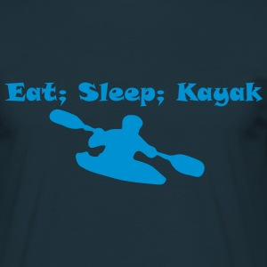 Eat sleep kayak - love kayaking  - Men's T-Shirt