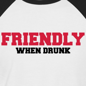 Friendly when drunk T-shirts - Mannen baseballshirt korte mouw