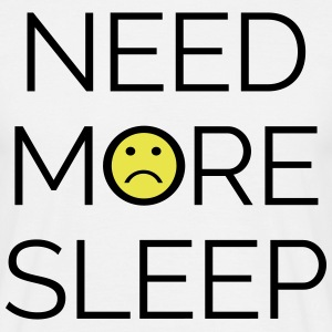 Need More Sleep T-shirts - T-shirt herr
