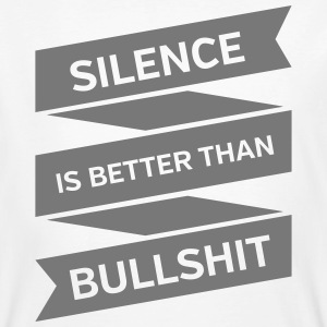 Silence Is Better Than Bullshit Magliette - T-shirt ecologica da uomo