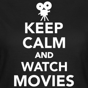 Keep calm and watch movies T-Shirts - Frauen T-Shirt