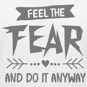 Feel The Fear And Do It Anyway T-Shirts - Women's V-Neck T-Shirt