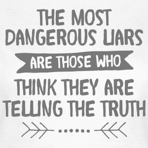 The Most Dangerous Liars Are Those Who... T-shirts - T-shirt dam