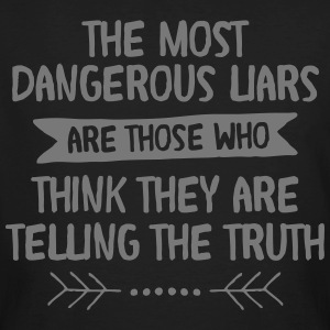 The Most Dangerous Liars Are Those Who... T-shirts - Mannen Bio-T-shirt