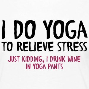 I Do Yoga To Relieve Stress (Just Kidding...) Langarmshirts - Frauen Premium Langarmshirt