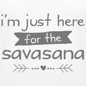 I'm Just Here For The Savasana Top - Canotta premium da donna