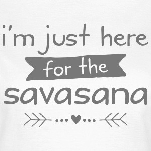 I'm Just Here For The Savasana Tee shirts - T-shirt Femme