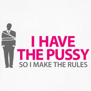 I have the pussy so I decide T-Shirts - Men's V-Neck T-Shirt