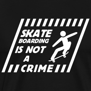 skateboarding is not a crime T-skjorter - Premium T-skjorte for menn