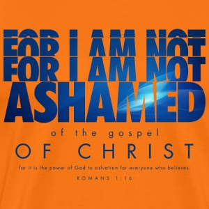 Not Ashamed  - Men's Premium T-Shirt