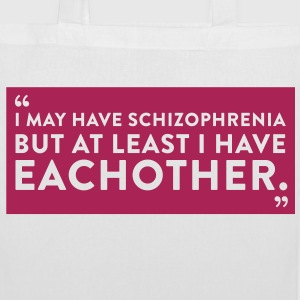 Sayings: We suffer from schizophrenia Bags & Backpacks - Tote Bag
