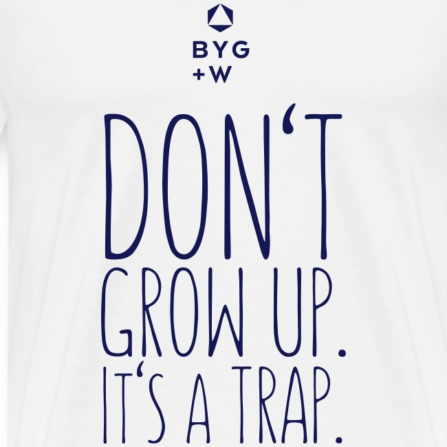 Don't Grow Up - Men
