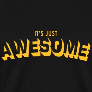 just awesome T-Shirts - Men's Premium T-Shirt