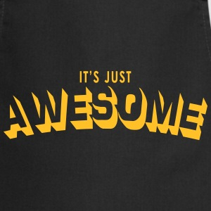 just awesome  Aprons - Cooking Apron