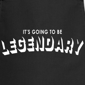 it's going to be legendary Förkläden - Förkläde