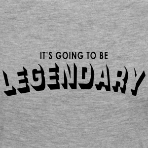 it's going to be legendary Long Sleeve Shirts - Women's Premium Longsleeve Shirt