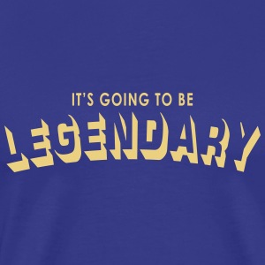 it's going to be legendary T-Shirts - Men's Premium T-Shirt
