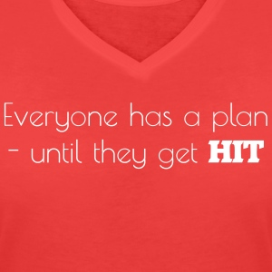 Everyone has a plan T-shirts - T-shirt med v-ringning dam