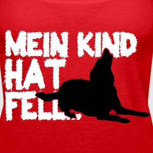 Mein Kind hat Fell Tops - Frauen Premium Tank Top
