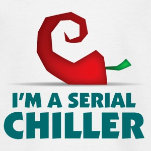 I m a Serial Chiller Shirts - Teenage T-shirt