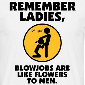 Blowjobs Are Like Flowers For Men T-Shirts - Men's T-Shirt
