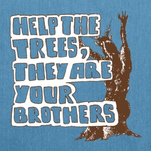 help the trees, they are your brothers - Schultertasche aus Recycling-Material