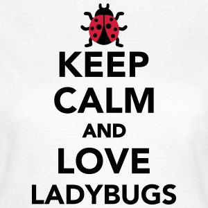 Keep calm and love ladybugs T-Shirts - Frauen T-Shirt