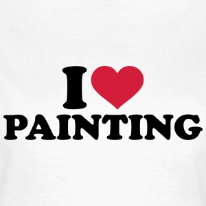 I love Painting T-Shirts - Frauen T-Shirt