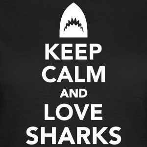 Keep calm and love sharks T-Shirts - Frauen T-Shirt