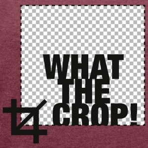 What the Crop! T-Shirts - Frauen T-Shirt mit gerollten Ärmeln