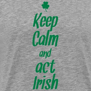 keep calm and act irish T-shirts - Mannen Premium T-shirt