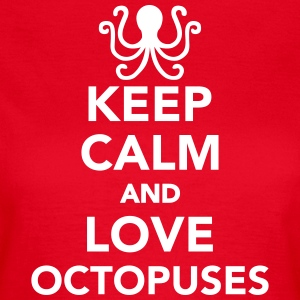 Keep calm and love octopuses T-Shirts - Frauen T-Shirt