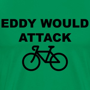 Eddy Would Attack - Men's Premium T-Shirt