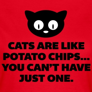 Cats Are Like Potato Chips  T-skjorter - T-skjorte for kvinner