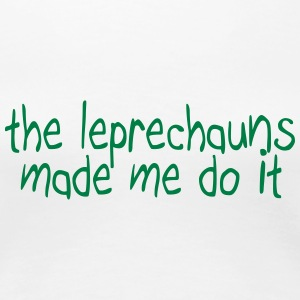 the leprechauns made me do it T-shirts - Premium-T-shirt dam