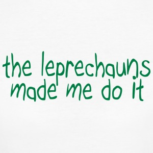 the leprechauns made me do it Tee shirts - T-shirt Bio Femme