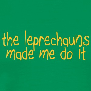 the leprechauns made me do it T-shirts - Premium-T-shirt herr