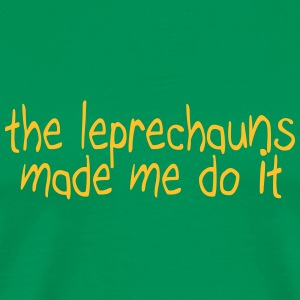 the leprechauns made me do it Tee shirts - T-shirt Premium Homme