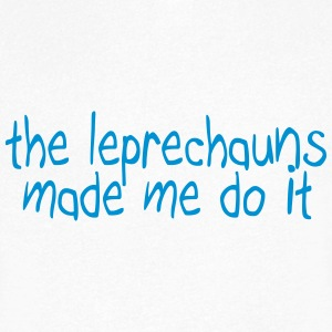 the leprechauns made me do it T-Shirts - Men's V-Neck T-Shirt