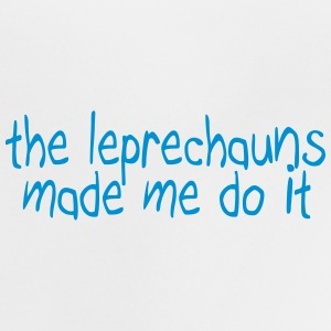 the leprechauns made me do it T-shirts - Baby-T-shirt