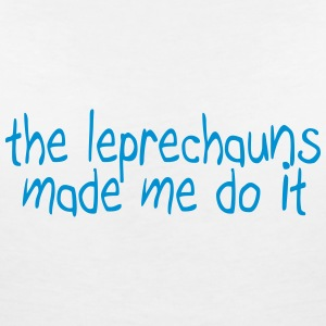 the leprechauns made me do it T-Shirts - Women's V-Neck T-Shirt